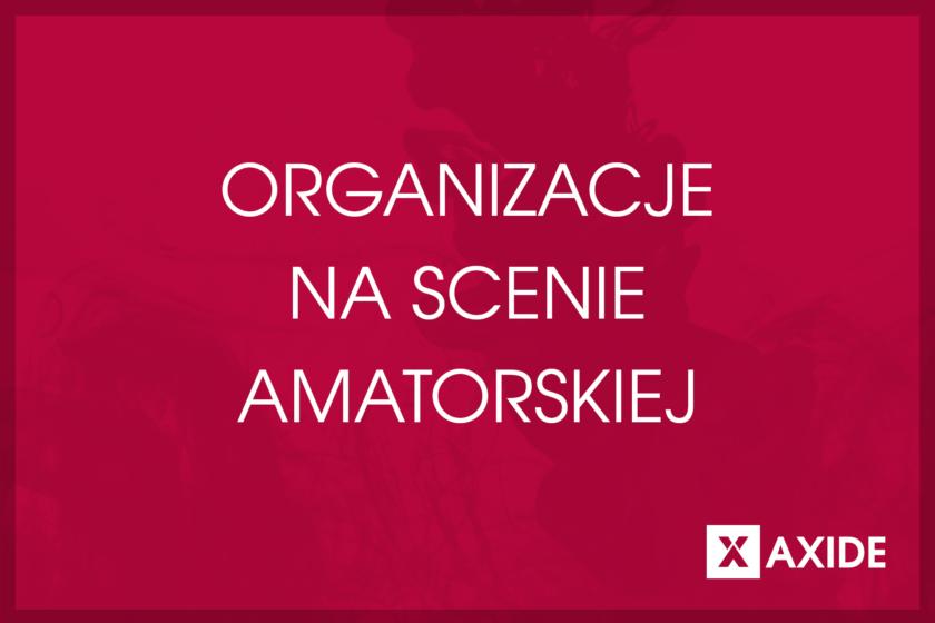 organizacje na scenie amatorskiej